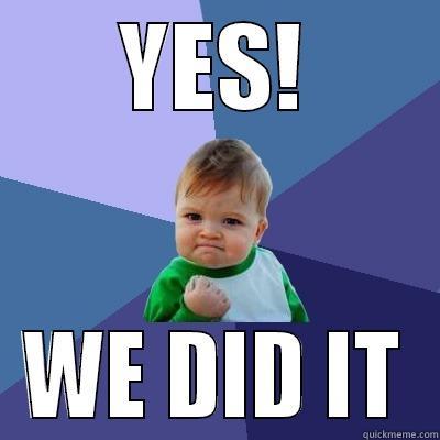 Idek kk - YES! WE DID IT Success Kid