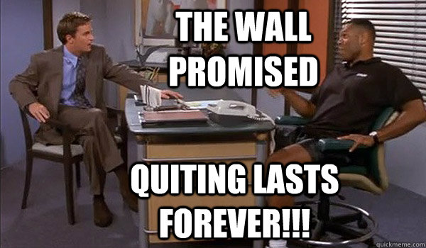 The wall promised Quiting lasts forever!!!