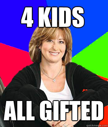4 kids all gifted - 4 kids all gifted  Sheltering Suburban Mom