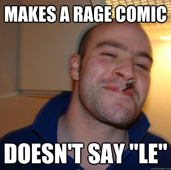 makes a rage comic doesn't say