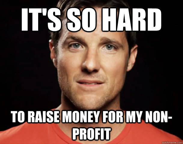 Hey nonprofit girl I wanna take you out for charity meme - Ryan ...