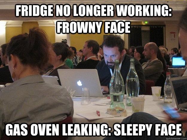FRIDGE NO LONGER WORKING: FROWNY FACE gas OVEN LEAKING: SLEEPY FACE  Plotting Tom Coates