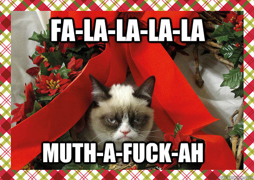 Fa-la-la-la-la muth-a-fuck-ah - Fa-la-la-la-la muth-a-fuck-ah  merry christmas