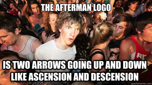 The afterman logo is two arrows going up and down like ascension and descension  - The afterman logo is two arrows going up and down like ascension and descension   Sudden Clarity Clarence