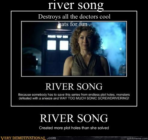 river song Destroys all the doctors cool hats for fun .