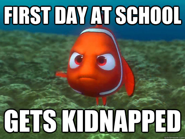First day at school Gets kidnapped - First day at school Gets kidnapped  Bad luck nemo