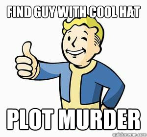 Find guy with cool hat Plot murder - Find guy with cool hat Plot murder  Vault Boy