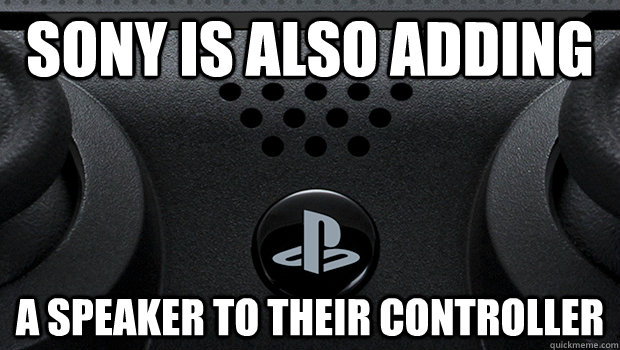Sony is also adding a speaker to their controller - Sony is also adding a speaker to their controller  Misc