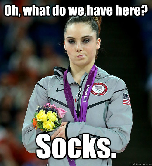 Oh, what do we have here? Socks.   - Oh, what do we have here? Socks.    McKayla Not Impressed