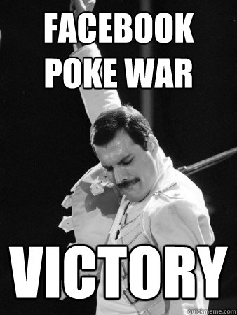 Facebook Poke war   Victory - Facebook Poke war   Victory  Freddie Mercury