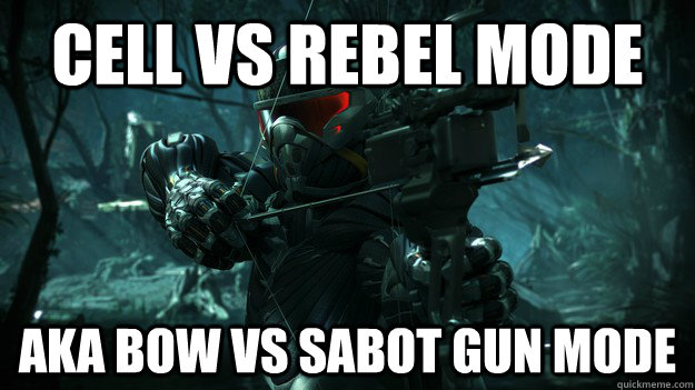 CEll vs rebel mode AKA BOW vs sabot gun mode