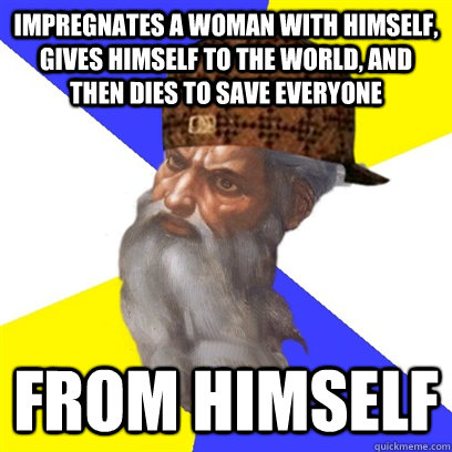 Impregnates a woman with himself, gives himself to the world, and then dies to save everyone From himself