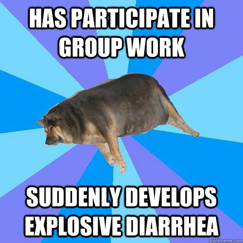 has participate in group work suddenly develops explosive diarrhea  Lazy college student