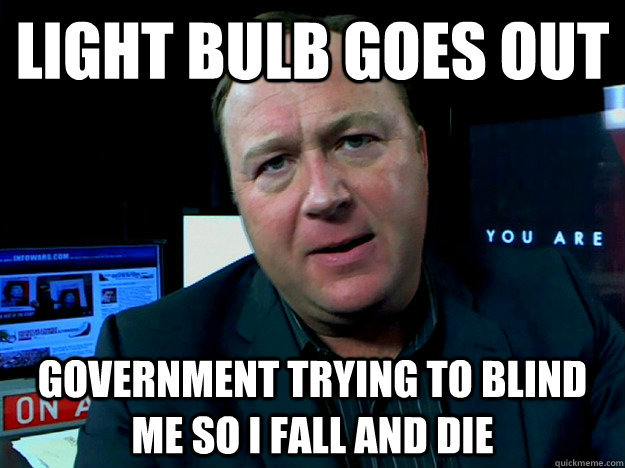 light bulb goes out government trying to blind me so I fall and die