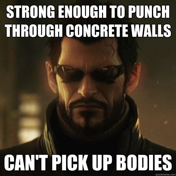 strong enough to punch through concrete walls can't pick up bodies