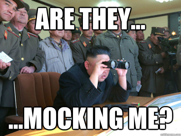 Are they... ...mocking me? - Are they... ...mocking me?  Curious Kim Jong Un