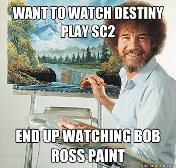 Want to watch Destiny play SC2 End up watching Bob Ross paint