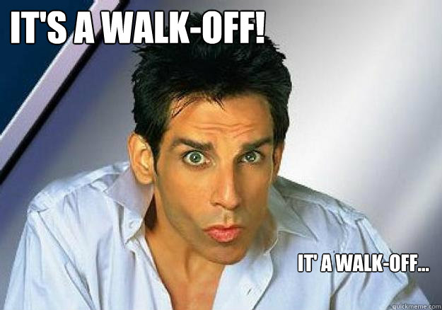 IT'S A WALK-OFF! It' a walk-off...  Zoolander