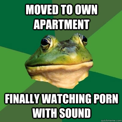Moved to own apartment Finally watching porn with sound - Moved to own apartment Finally watching porn with sound  Foul Bachelor Frog