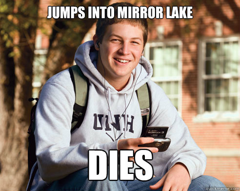 Jumps into Mirror lake Dies - Jumps into Mirror lake Dies  College Freshman