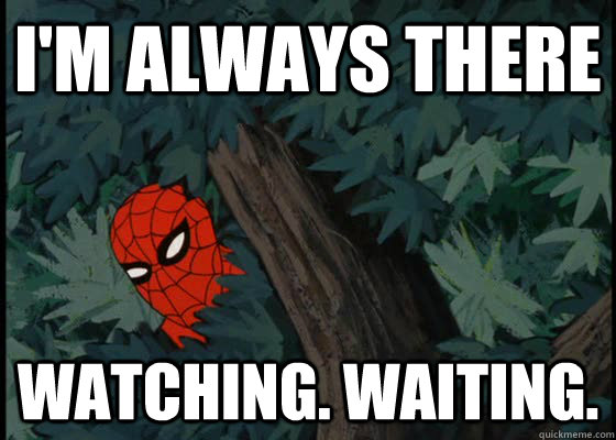 I'm always there Watching. waiting.  - I'm always there Watching. waiting.   60s Spiderman
