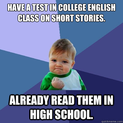 Have a test in college English class on short stories  Already read