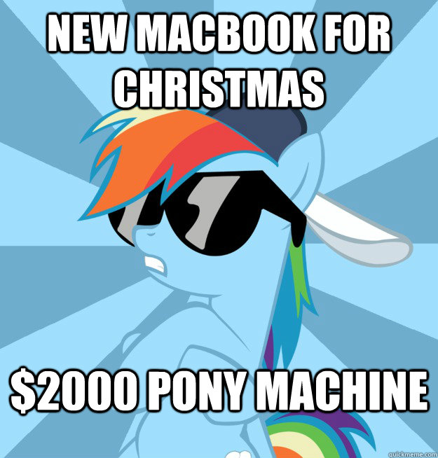 New macbook for Christmas $2000 pony machine   Socially Awesome Brony