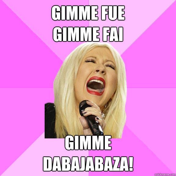 Gimme Fue Gimme Fai Gimme  dabajabaza! - Gimme Fue Gimme Fai Gimme  dabajabaza!  Wrong Lyrics Christina