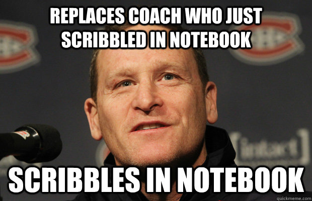 replaces coach who just scribbled in notebook scribbles in notebook - replaces coach who just scribbled in notebook scribbles in notebook  Dumbass Randy Cunneyworth