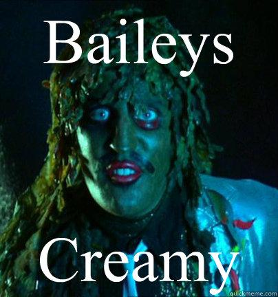Baileys Creamy  Old gregg
