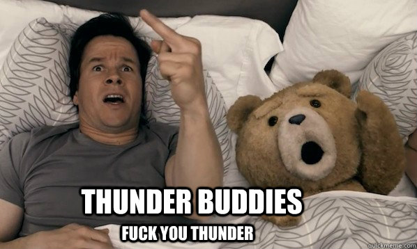 Thunder Buddies Fuck You Thunder