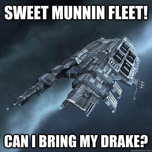 Sweet Munnin Fleet! Can I Bring my drake?  Eve Is Real Drake