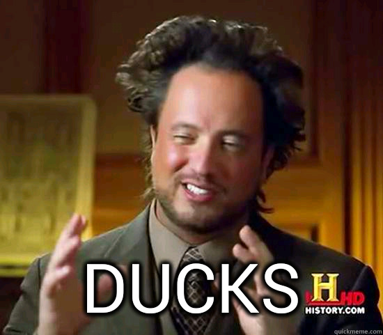 Ducks  -  Ducks   Ancient Aliens