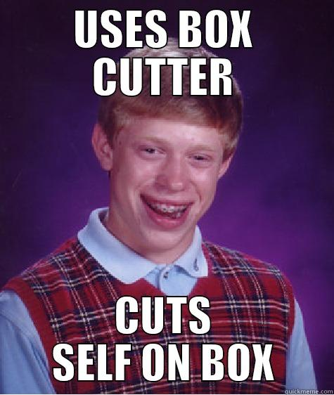 USES BOX CUTTER CUTS SELF ON BOX Bad Luck Brain