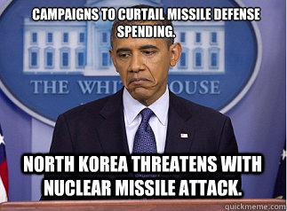 Campaigns to curtail missile defense spending. North Korea threatens with nuclear missile attack.