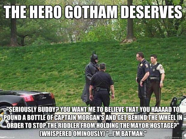 The hero Gotham deserves
