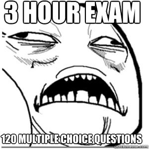 3 HOUR EXAM 120 MULTIPLE CHOICE QUESTIONS