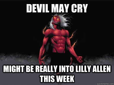 devil may cry  might be really into lilly allen this week   devil may cry