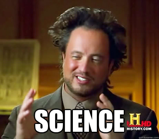 SCIENCE -  SCIENCE  Ancient Aliens