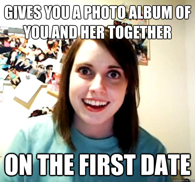 Gives you a photo album of you and her together on the first date - Gives you a photo album of you and her together on the first date  Misc