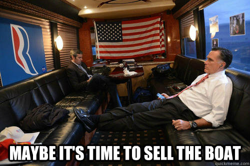maybe it's time to sell the boat -  maybe it's time to sell the boat  Sudden Realization Romney
