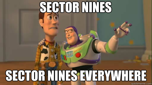 Sector nines Sector Nines everywhere - Sector nines Sector Nines everywhere  Everywhere
