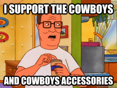 I support the cowboys and cowboys accessories