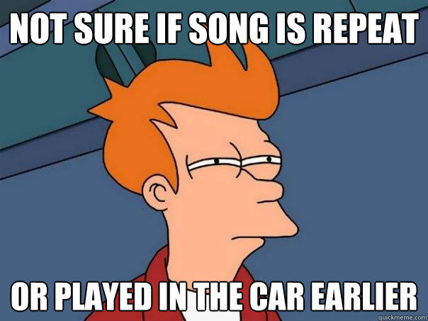 Not sure if song is repeat or played in the car earlier - Not sure if song is repeat or played in the car earlier  Futurama Fry