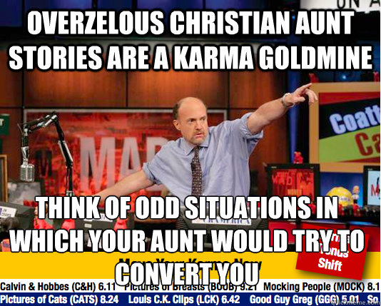Overzelous Christian Aunt Stories Are A Karma Goldmine Think Of Odd
