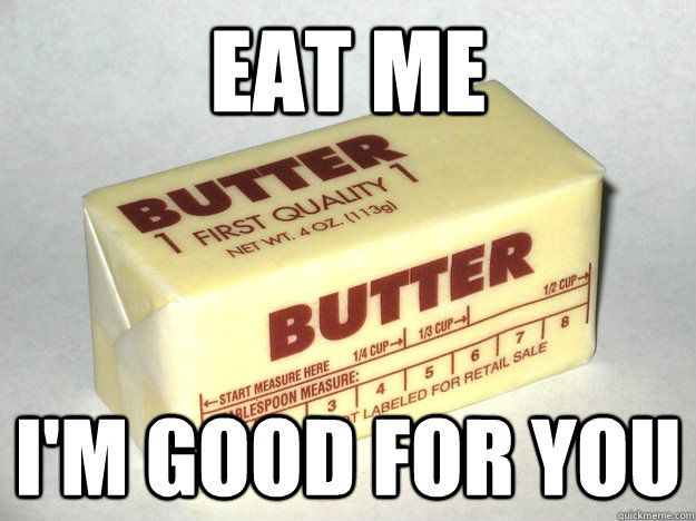 Eat me I'm good for you - Eat me I'm good for you  Bad Advice Butter