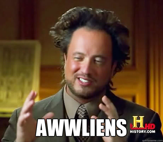 Awwliens -  Awwliens  Ancient Aliens