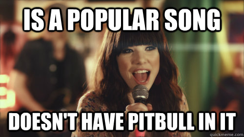 is a popular song  Doesn't have pitbull in it