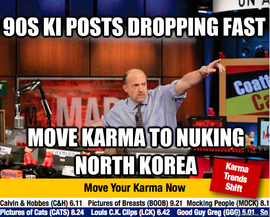 90s ki posts dropping fast move karma to nuking north korea  Mad Karma with Jim Cramer