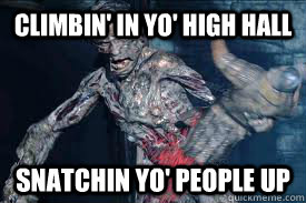 Climbin' in yo' High Hall Snatchin yo' people up - Climbin' in yo' High Hall Snatchin yo' people up  Grendel Bed Intruder